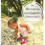 10 Alternativas a los juguetes comerciales