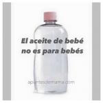 El aceite de bebé no es para bebés