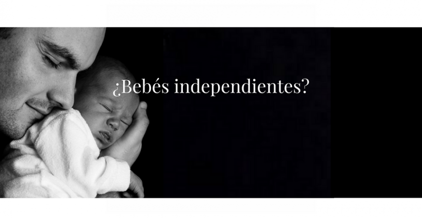 ¿Bebés independientes?