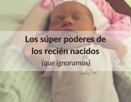 Los súper poderes de los recién nacidos que ignoramos