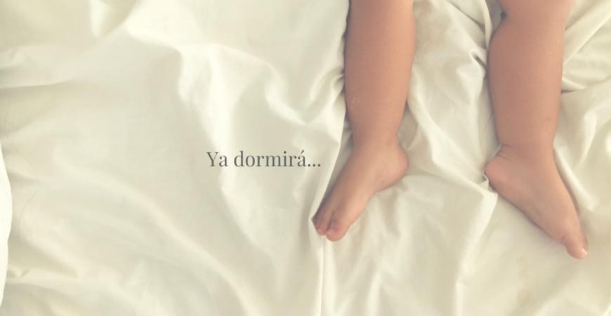 Ya dormirá…